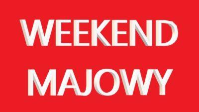 Weekend majowy!